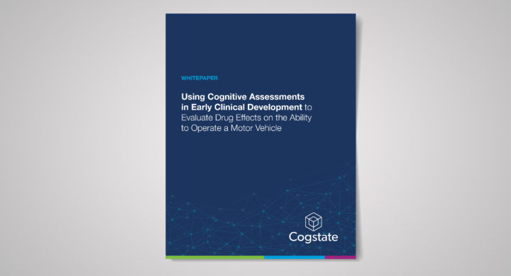 Using Cognitive Assessments in Early Clinical Development to Evaluate Drug Effects on the Ability to Operate a Motor Vehicle